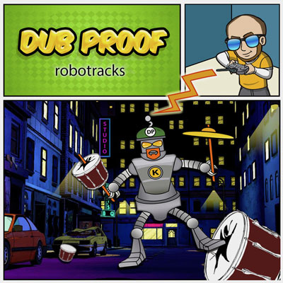 "Makin Waves Record of the Week: ""Robotracks"" by Dub Proof"