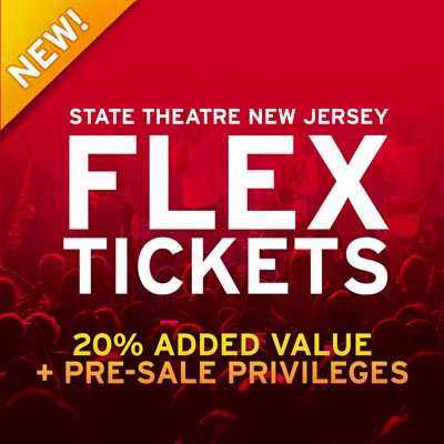 State Theatre New Jersey Announces FLEX Tickets