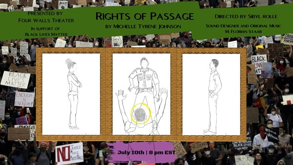 """""""Rights of Passage"""" Livestreams through Four Walls Theater on July 10th"""