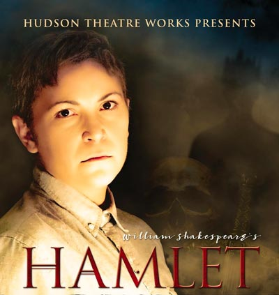 "Hudson Theatre Works Presents ""Hamlet"""