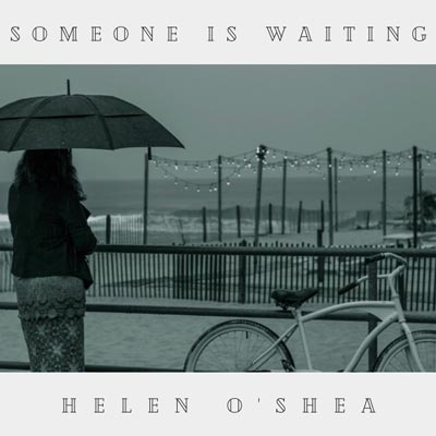"Makin Waves Song of the Week: ""Someone Is Waiting"" by Helen O"