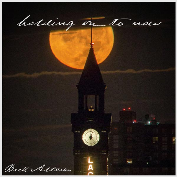 "Brett Altman Releases ""Holding on to Now"""