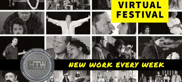 Hudson Theatre Works Virtual Festival