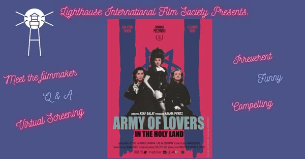 "Lighthouse International Film Festival Presents ""Army Of Lovers In The Holy Land"" and Special Q&A Event on November 22"