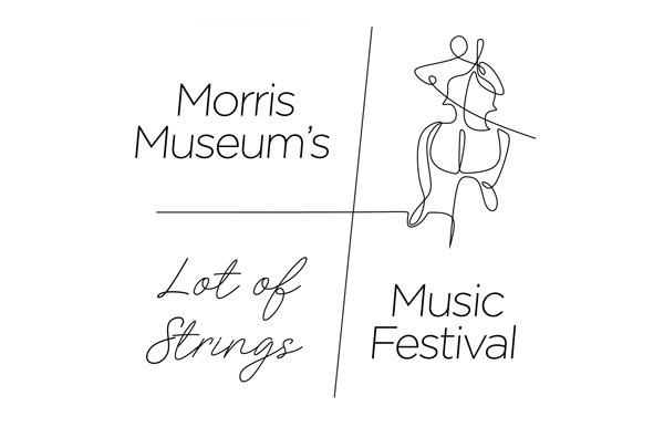 The Morris Museum Presents Lot of Strings Music Festival August 13 - September 3