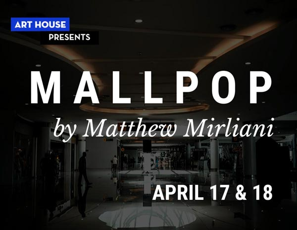 Art House Productions presents M A L L P O P