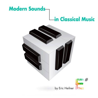 "Eric Heilner Releases ""Modern Sounds in Classical Music"""