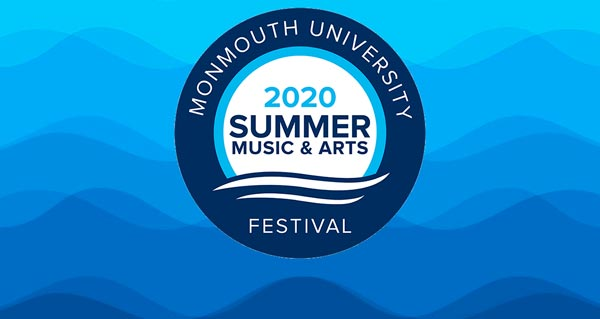 Monmouth University Presents 2020 Music And Arts Festival On July 3rd