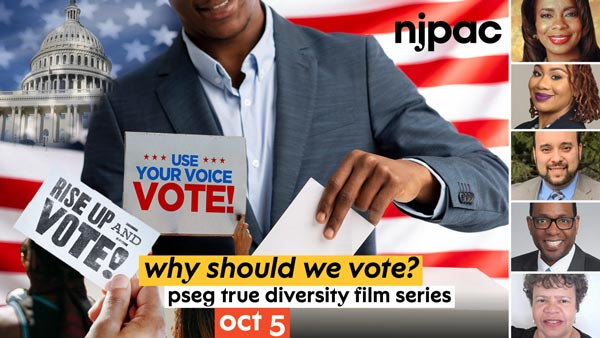"NJPAC's PSEG True Diversity Film Series Presents ""Why Should We Vote?"""