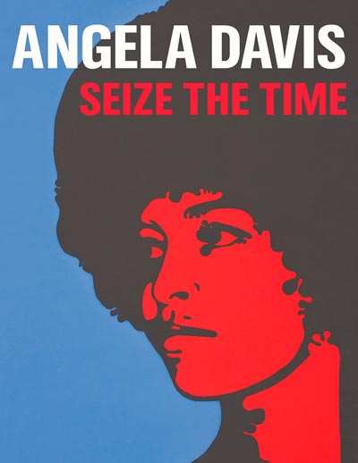 Exhibition Catalogue for Angela Davis -- Seize the Time Available September 15