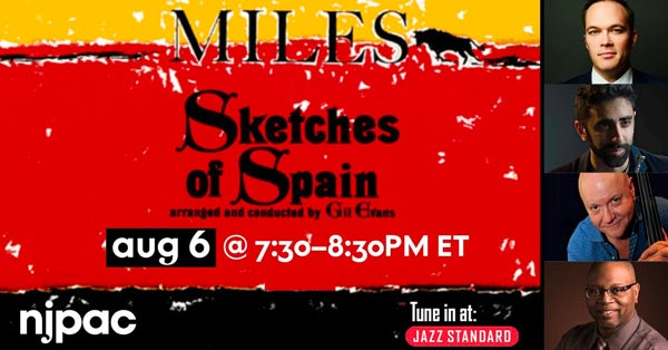 """NJPAC and Jazz Standard present Miles Davis/Gil Evans collaboration """"Sketches of Spain"""" On August 6"""