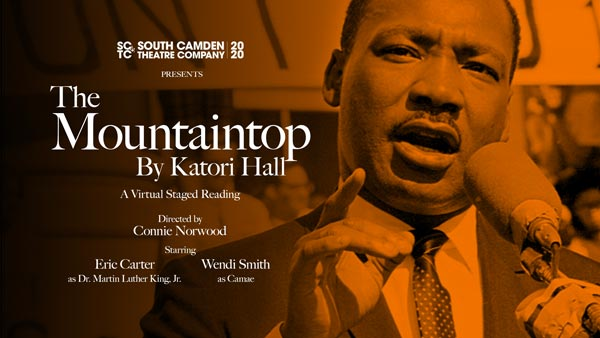 """South Camden Theatre Company Offers Stream Of """"The Mountaintop"""" by Katori Hall"""