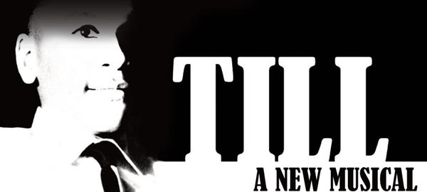 """American Theater Group Stages Stirring and Powerful """"Till: A New Musical"""""""