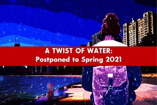 "Passage Theatre Company Postpones ""A Twist Of Water"" Until Spring 2021"
