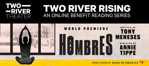 "Two River Theater Presents Benefit Online Reading Of ""The Hombres"" On August 19"