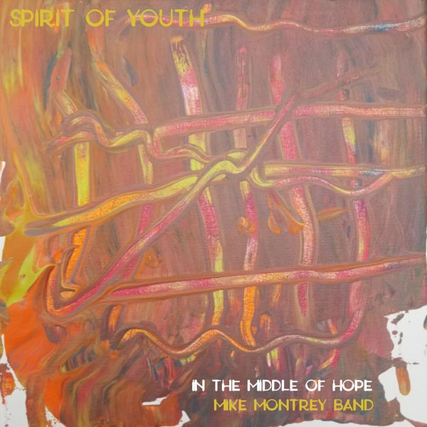 """Makin Waves Song of the Week: """"Spirit of Youth"""" by Mike Montrey Band"""