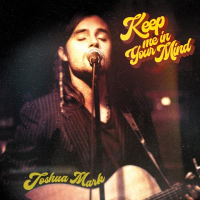 "Makin Waves Record of the Week: ""Keep Me in Your Mind"" by Joshua Mark"