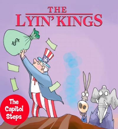 "The Capitol Steps Present ""The Lyin"