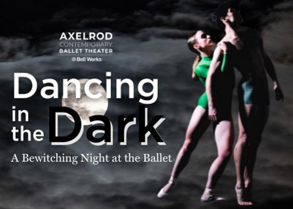 """Axelrod Contemporary Ballet Theater Presents """"Dancing in the Dark"""" - an Immersive Evening of Dance and Theater for Halloween"""