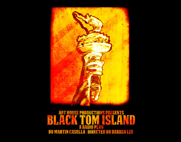 """Art House Productions Releases """"Black Tom Island"""" - Their First Radio Play"""