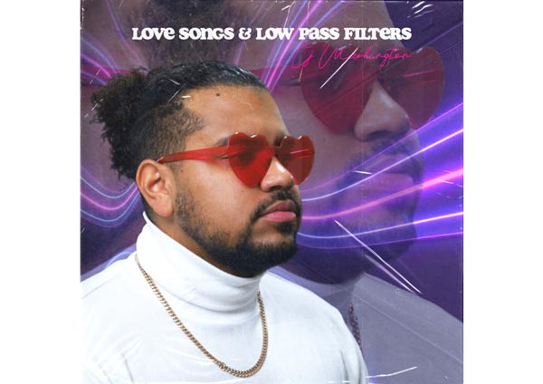 """Cj Washington to Release """"Love Songs & Low Pass Filters"""" EP"""