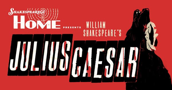 "Shakespeare@ Home Presents Episode Three Of ""Julius Caesar"" Radio Play"