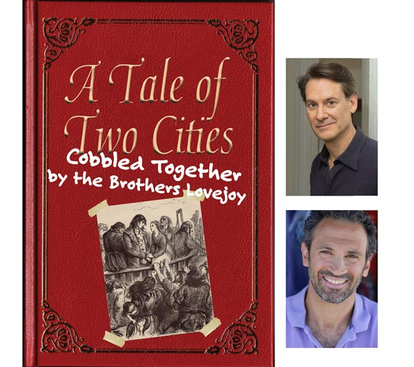 """Centenary Stage Company presents """"A Tale of Two Cities, Cobbled Together by the Brothers Lovejoy"""""""