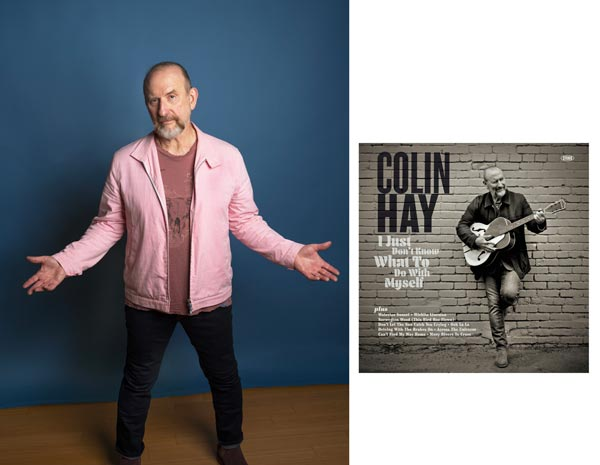 """Colin Hay Covers The Greats On """"I Just Don't Know What To Do With Myself"""""""