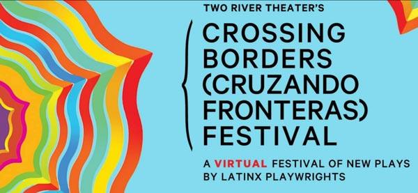Two River Theater Presents Crossing Borders (Cruzando Fronteras) online September 13 through October 10