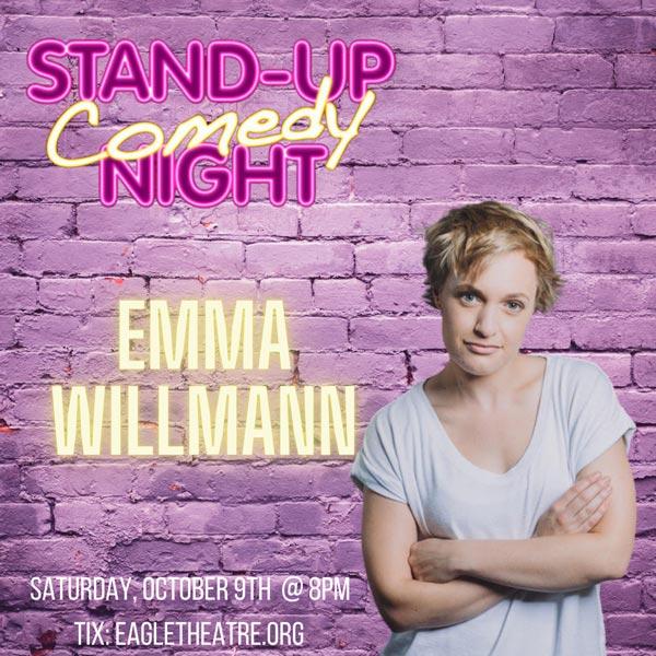 Eagle Theatre Presents Comedian Emma Willmann On October 9th