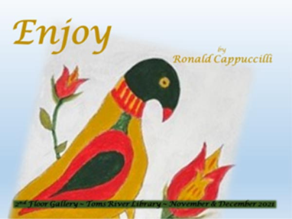 """Ocean County Library Toms River Branch to feature """"Enjoy"""" by Ronald Cappuccilli"""
