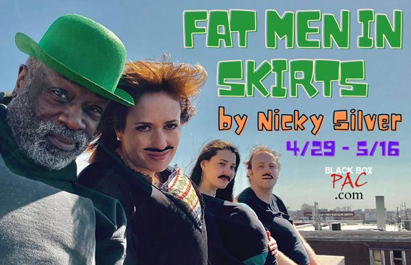"Black Box PAC Presents ""Fat Men In Skirts"""