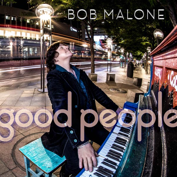 "Bob Malone Releases ""Good People"" On May 21"