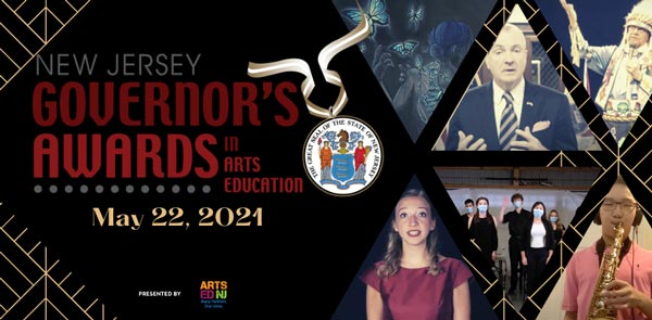 NJ Students and Leaders to be Honored at the 2021 Virtual Celebration of the Governor's Awards in Arts Education On May 22nd