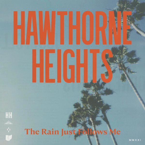 """Hawthorne Heights To Release """"The Rain Just Follows Me"""""""
