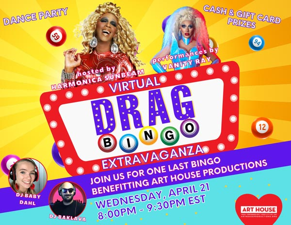 Art House Productions To Hold Virtual Drag Bingo Extravaganza On April 21
