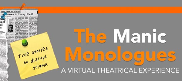 """McCarter Theatre's """"The Manic Monologues"""" Rises to an Ambitious Agenda in Virtual Theatre Programming and Mental Health Advocacy"""