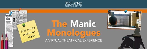 """McCarter Theatre Center Presents """"The Manic Monologues"""" Interactive Website"""