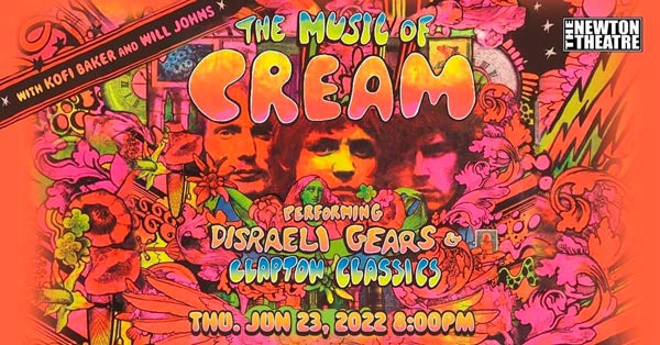 The Newton Theatre Presents the Music of Cream on June 23rd