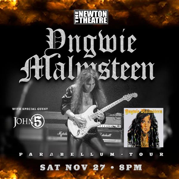 The Newton Theatre presents Yngwie Malmsteen with John 5 on November 27th
