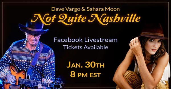 "Dave Vargo and Sahara Moon To Take Part In First ""Not Quite Nashville"" Song Swap On Saturday, January 30"