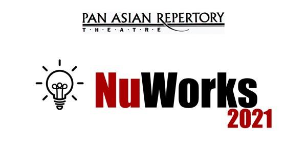 Pan Asian Repertory Theatre Presents NuWorks 2021 Online