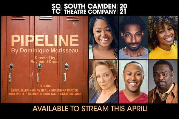 "South Camden Theatre Company To Stream ""Pipeline"" by Dominque Morisseau In April"