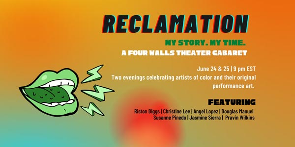 """Four Walls Theater Presents """"Reclamation. My story. My time."""" Online June 24-25"""