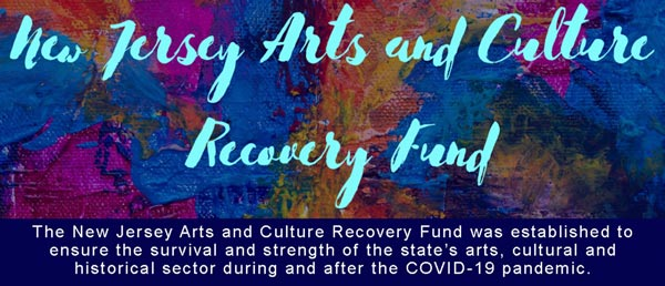 The New Jersey Arts and Culture Recovery Fund Awards $2.6 Million in Grants Statewide