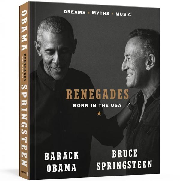 """Bruce Springsteen and President Barack Obama To Release """"RENEGADES: Born in the USA"""" book"""