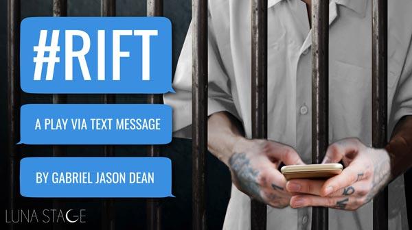 Luna Stage Premieres New Play Via Text Message: #RIFT by Gabriel Jason Dean