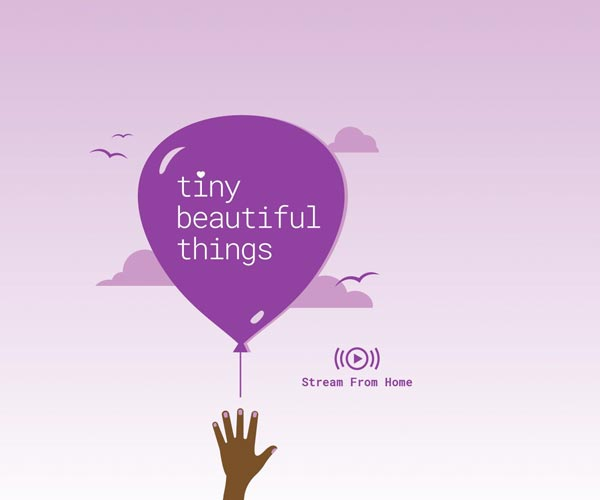 """George Street Playhouse Presents """"Tiny Beautiful Things"""" Streaming May 4-23"""