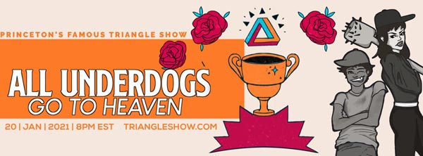 "Princeton Triangle Club Presents ""All Underdogs Go To Heaven"" Online"