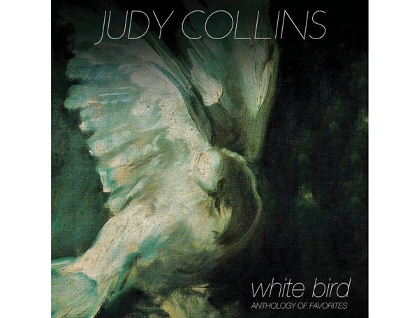 """Judy Collins Releases """"White Bird - Anthology Of Favorites"""""""